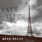 Wood Belly - Can't Get Behind