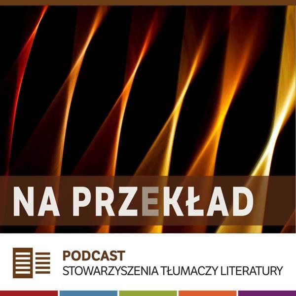 Na przekład: Podcast Stowarzyszenia Tłumaczy Literatury