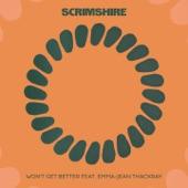 Scrimshire - Won't Get Better (feat. Emma-Jean Thackray)