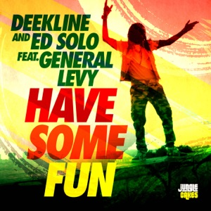 Have Some Fun (feat. General Levy) - Single