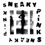 Sneaky Pinks - Life Stupid, I Stupid