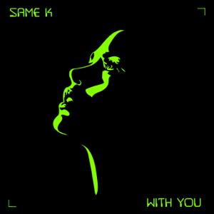 Same K - With You