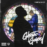 Ghetto Gospel - Rod Wave - Rod Wave