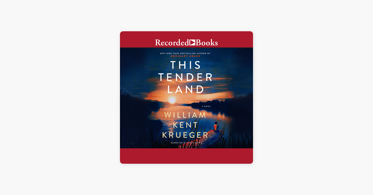 This Tender Land: A Novel - William Kent Krueger