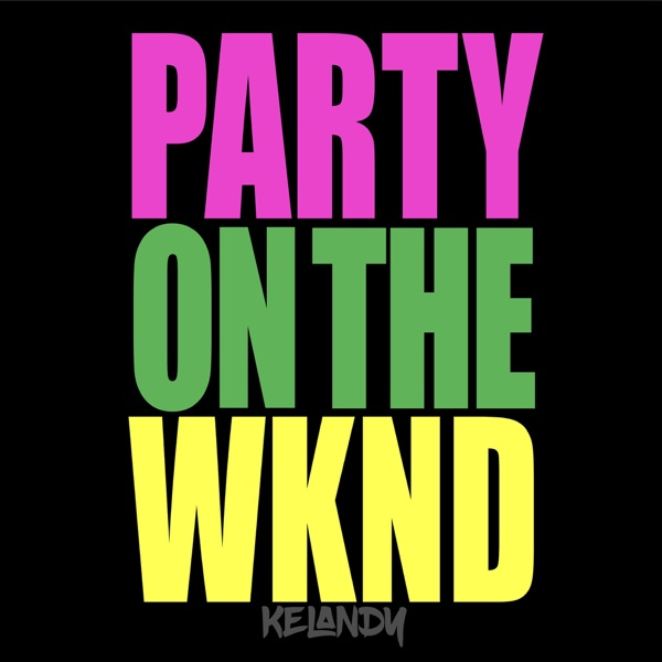Party on the Wknd - Kelandy song image