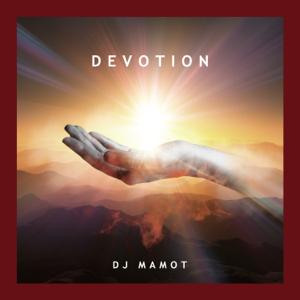 DJ MAMOT - DEVOTION