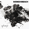 Bodies on the Beach - Ghost artwork