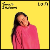Tamara & the Dreams - Lo-Fi