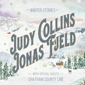 Judy Collins;Jonas Fjeld;Chatham County Line - Angels in the Snow