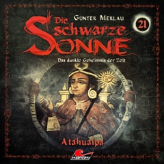 Die schwarze Sonne, Folge 21: Atahualpa