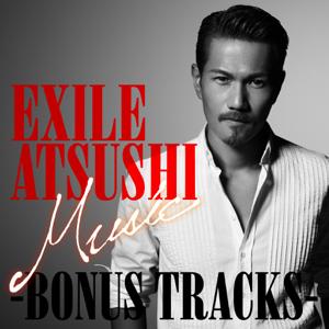 EXILE ATSUSHI - Music -BONUS TRACKS- - EP