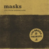 The Brook & The Bluff - Masks