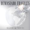 Gloria Trevi - Demasiado Frágiles ilustración