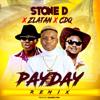 PayDay (Remix) [feat. Zlatan & CDQ] - STONE D