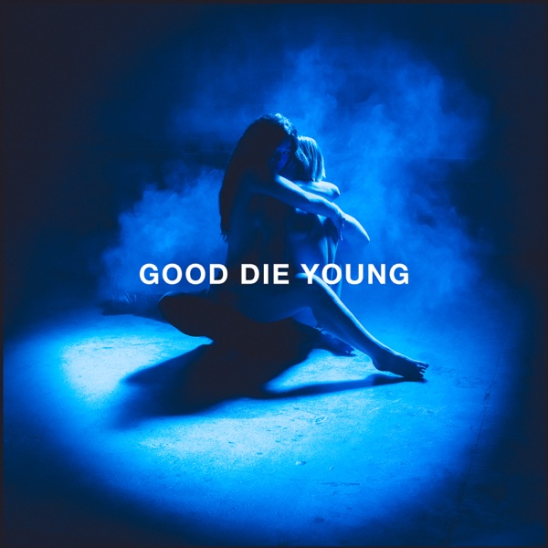 Elley Duhe - GOOD DIE YOUNG