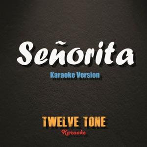 Twelve Tone Karaoke - Señorita (Originally Performed by Shawn Mendes and Camila Cabello) [Karaoke Version]