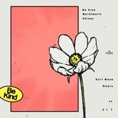 Halsey;Marshmello;Surf Mesa - Be Kind (Surf Mesa Remix)
