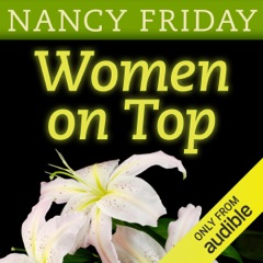 Women on Top: How Real Life Has Changed Women's Sexual Fantasies (Unabridged)