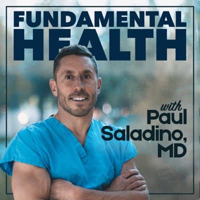 Fundamental Health with Paul Saladino, MD