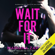 Mariana Zapata - Wait for It (Unabridged)
