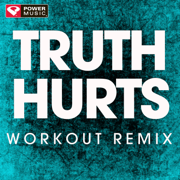 Truth Hurts (Electro Extended Workout Remix) - Power Music Workout - Power Music Workout