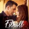 Filhall feat Akshay Kumar Nupur Sanon - B. Praak mp3