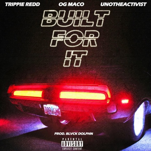 Built for It (feat. Trippie Redd & Uno the Activist) - Single