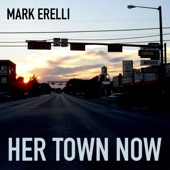 Mark Erelli - Her Town Now