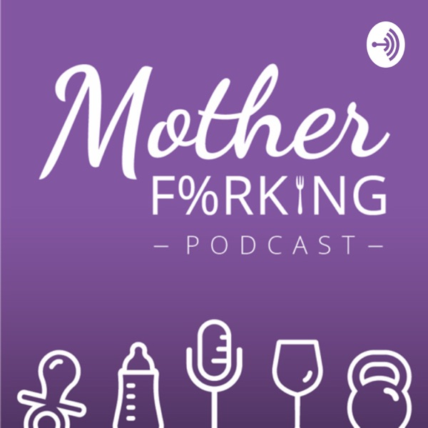 Mother Forking Podcast