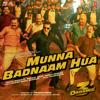 Badshah, Kamaal Khan, Mamta Sharma & Sajid-Wajid - Munna Badnaam Hua (From