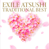 EXILE ATSUSHI - TRADITIONAL BEST artwork