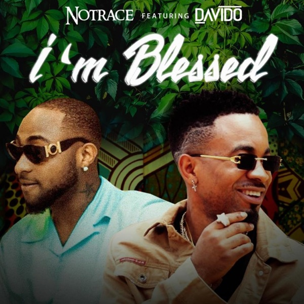 Notrace - I'm Blessed (feat. Davido)