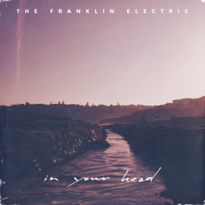 The Franklin Electric - In Your Head - EP