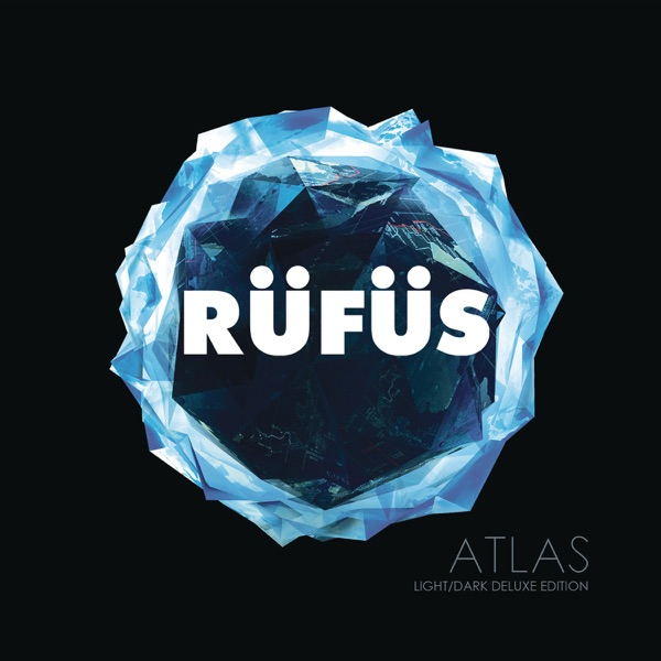 RÜFÜS DU SOL - Atlas (Light/Dark Deluxe Edition)