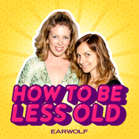 Podcast cover art for How to be Less Old