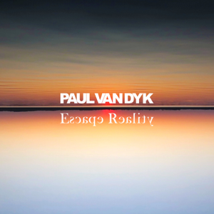 Paul van Dyk - Escape Reality