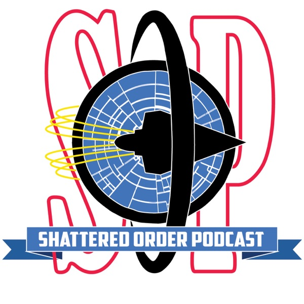 Shattered Order Podcast | Podbay