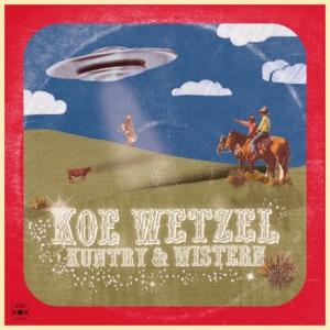 Koe Wetzel - Kuntry & Wistern