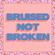 Bruised Not Broken (feat. MNEK & Kiana Ledé) - Matoma