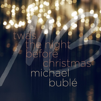 'Twas the Night Before Christmas - Single - Michael Bublé