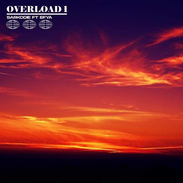Overload 1 (feat. Efya) - Single