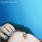 Remington super 60 - Still Near