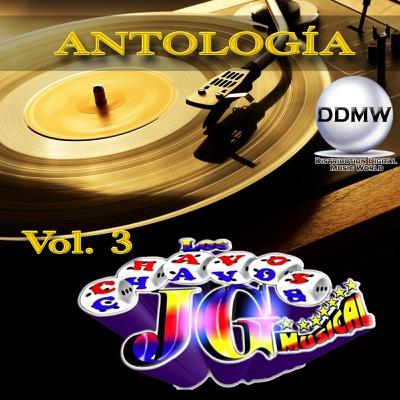 Antología, Vol. 3 - Chavos JG