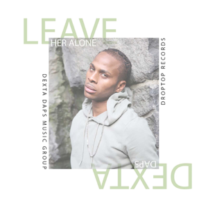 Dexta Daps - Leave Her Alone
