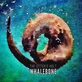 Whalebone - The Otter's Holt