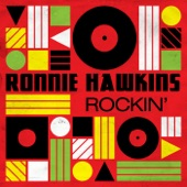 Ronnie Hawkins - Who Do You Love (Single Version)