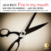 New York Philharmonic & Jaap van Zweden - Julia Wolfe: Fire in my mouth  artwork