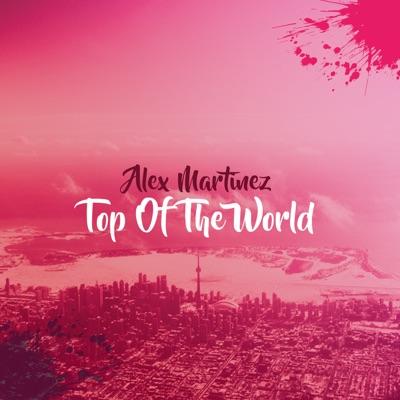 Top of the World - Alex Martinez