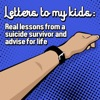 Letters to my kids: A suicide survivor's lessons and advice for life