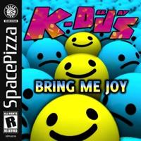 Bring Me Joy - K - DEEJAYS